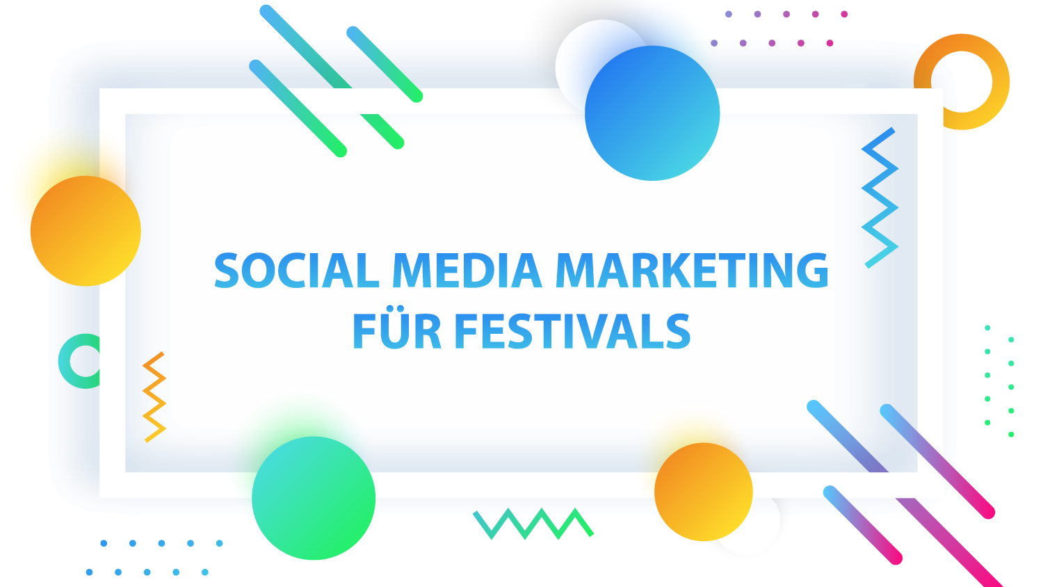 Social Media Marketing für Festivals-