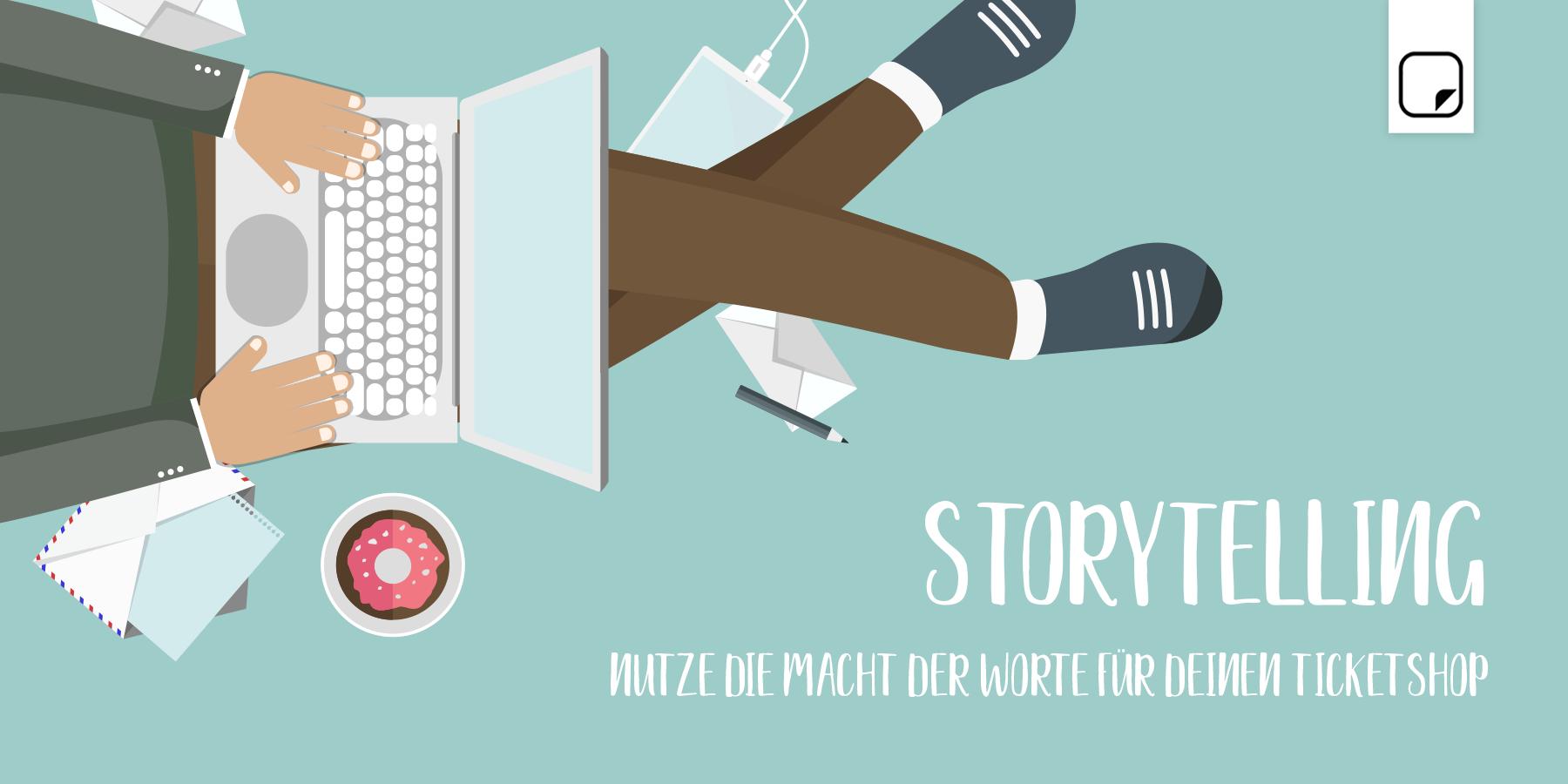 Storytelling – Nutze die Macht der Worte für deinen Ticketshop