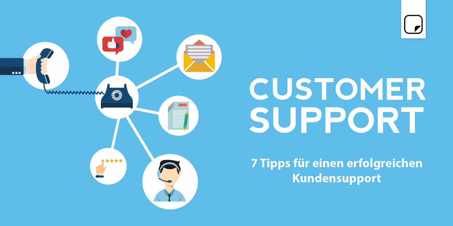 Customer Support: 7 Tipps für einen erfolgreichen Kundenservice