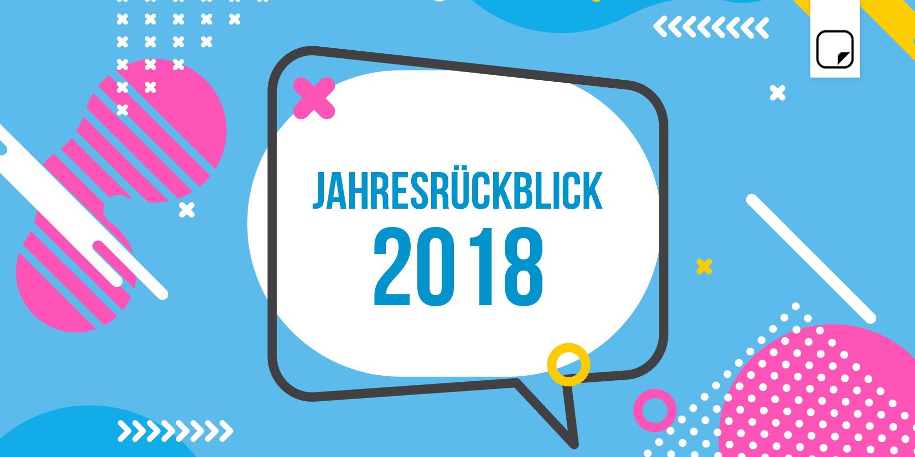 Ein tolles Jahr liegt hinter uns - Jahresrückblick 2018