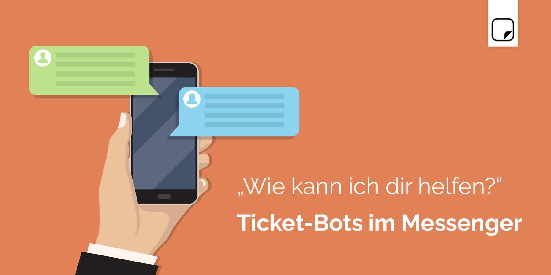 """""""Wie kann ich dir helfen?"""" – Ticket-Bots im Messenger"""