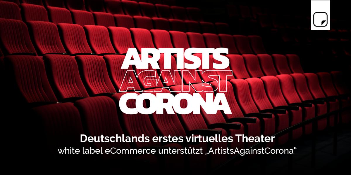 "Deutschlands erstes virtuelles Theater: white label eCommerce unterstützt ""ArtistsAgainstCorona"""